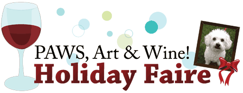 PAWS, Art & Wine! Holiday Faire!