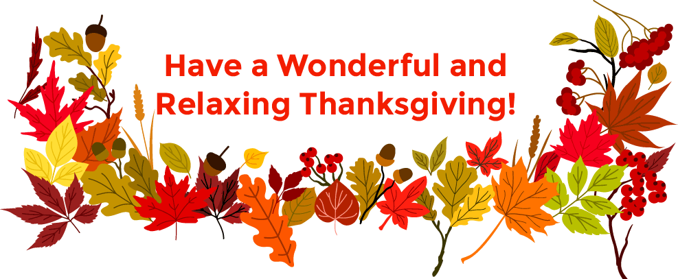 Have a wonderful and relaxing thanksgiving!